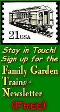 Click for a free subscription to our Garden Railroading newsletter.