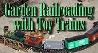 Garden Railroading with Toy Trains, including brand descriptions, buying advice, etc. Click to go to article.
